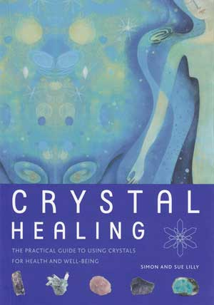 Crystal Healing by Simon & Sue Lilly